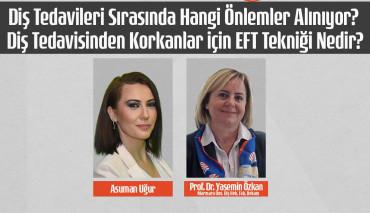 Diş Hekimliği Fakültesi Dekanı Prof. Dr. Yasemin Özkan ile Pandemi Döneminde Diş Sağlığı Üzerine
