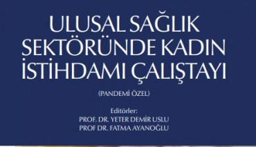 Ulusal Sağlık Sektöründe Kadın İstihdamı Çalıştayı (Pandemi Özel)